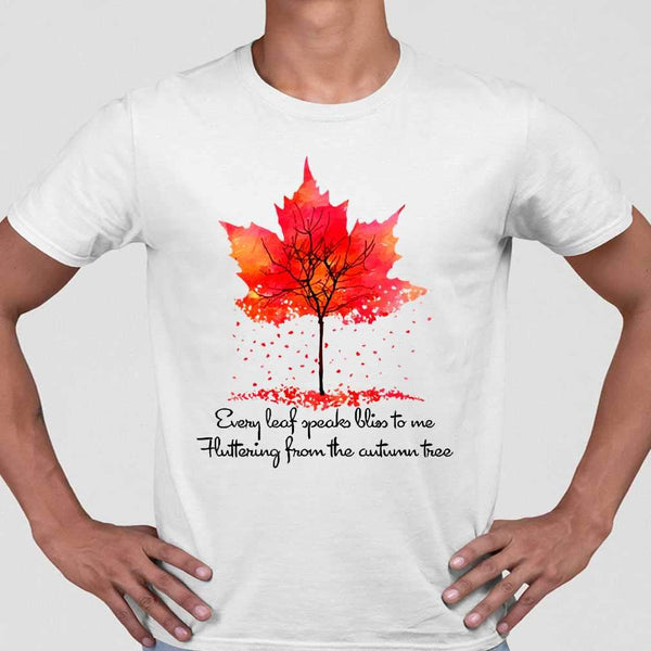 Every Leaf Speaks Bliss To Me Flittering From The Autumn Tree Fall T-shirt M By AllezyShirt