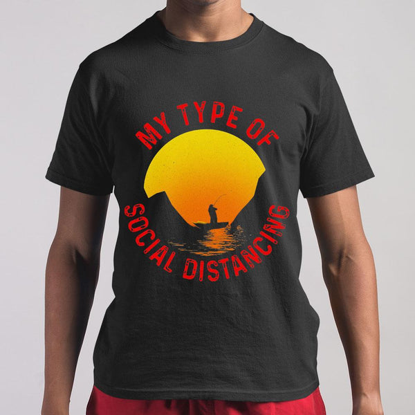 Fishing My Type Of Social Distancing T-shirt S By AllezyShirt