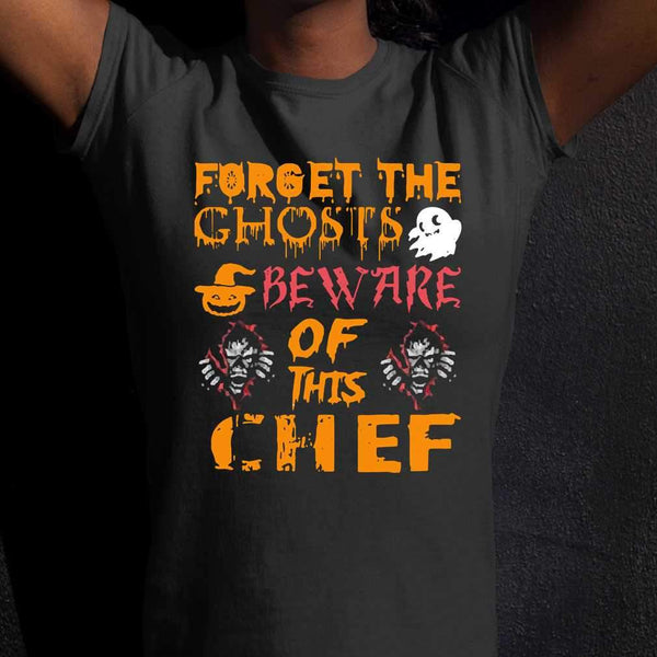 Forget Ghosts Beware This Chef Halloween T-shirt S By AllezyShirt