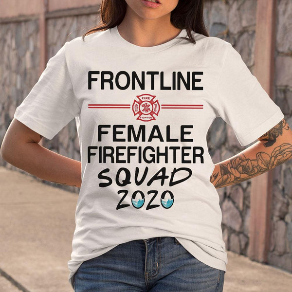 Frontline Female Firefighter Squad 2020 Mask T-shirt S By AllezyShirt
