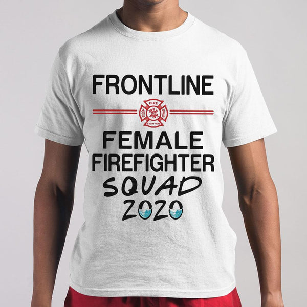 Frontline Female Firefighter Squad 2020 Mask T-shirt M By AllezyShirt