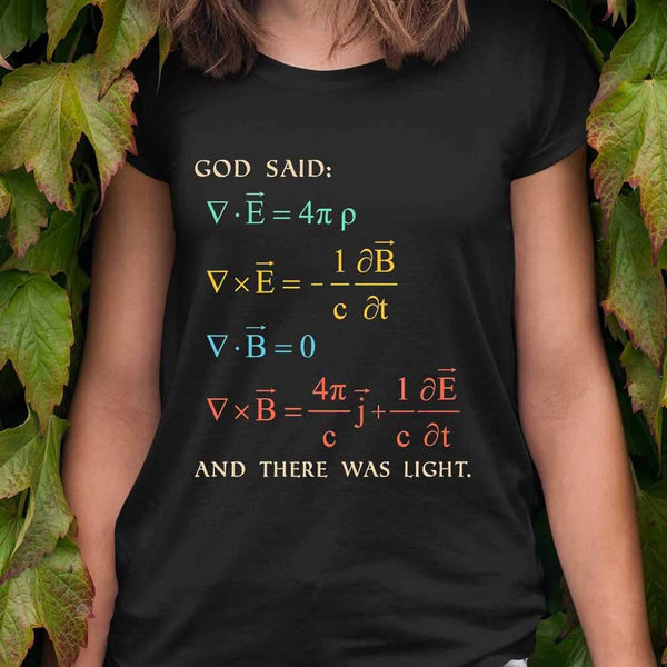 God Said And There Was Light Science Physics T-shirt S By AllezyShirt