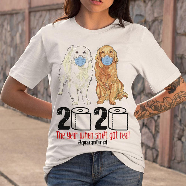 Golden 2020 The Year When Shit Got Real T-shirt S By AllezyShirt
