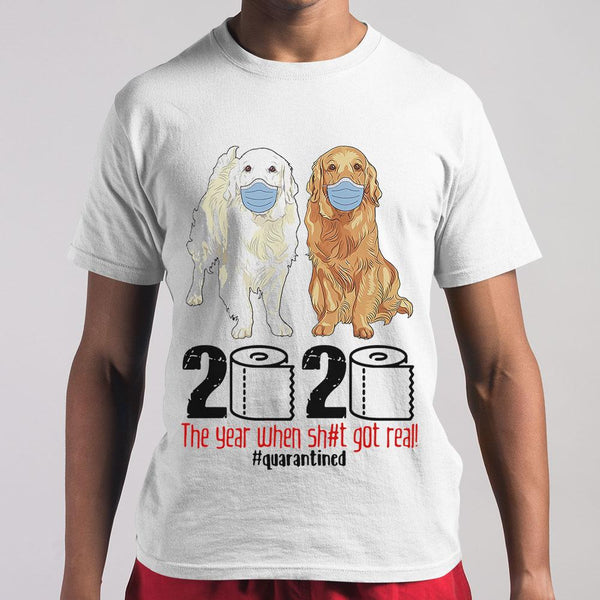 Golden 2020 The Year When Shit Got Real T-shirt M By AllezyShirt