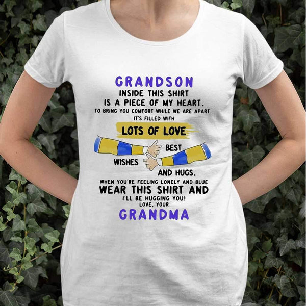 Grandson Inside This Is A Piece Of My Heart Lots Of Loves Wishes Best And Hugs Wear This And Grandma T-shirt S By AllezyShirt