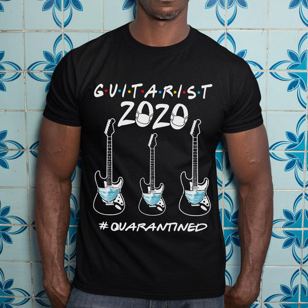 Guitarist 2020 #quarantined Shirt S By AllezyShirt