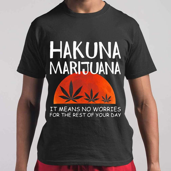 Hakuna Marijuana It Means No Worries For The Rest Of Your Day Weed Moon Blood T-shirt M By AllezyShirt