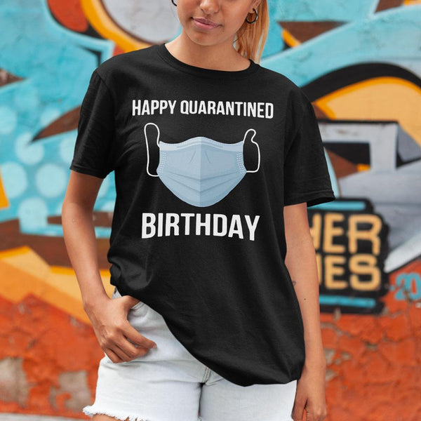 Happy Quarantined Birthday Shirt S By AllezyShirt