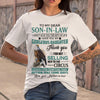 Hawks To My Dear Son-In-Law I Didn't Give You The Gift Of Life I Gave You My Gorgeous Daughter T-shirt M By AllezyShirt