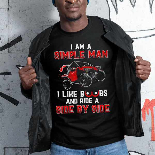 I Am A Simple Man I Like Boobs And Ride A Side By Side Shirt S By AllezyShirt