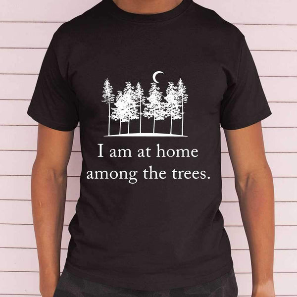 I Am At Home Among The Trees T-shirt S By AllezyShirt