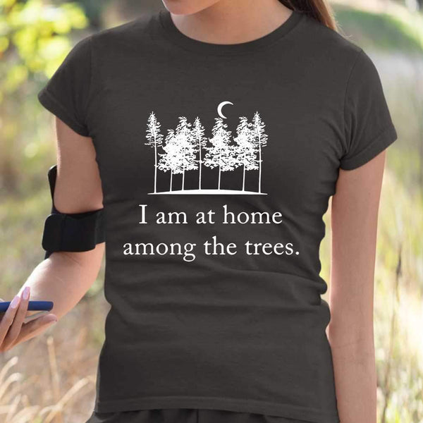 I Am At Home Among The Trees T-shirt M By AllezyShirt