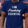 I Am Freaking Essential Shirt M By AllezyShirt