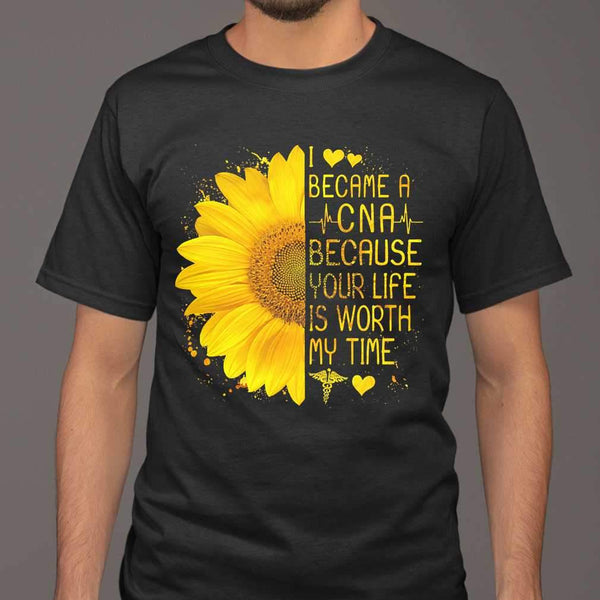 I Became A Cna Because Your Life Is Worth My Time Heartbeat Sunflower T-shirt S By AllezyShirt