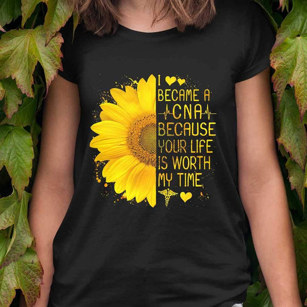 I Became A Cna Because Your Life Is Worth My Time Heartbeat Sunflower T-shirt M By AllezyShirt