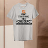 I Can't Stay At Home I'm A Home Depot Shirt M By AllezyShirt