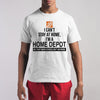 I Can't Stay At Home I'm A Home Depot Shirt S By AllezyShirt
