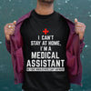 I Can't Stay At Home I'm A Medical Assistant We Fight When Others Can't Anymore Shirt M By AllezyShirt
