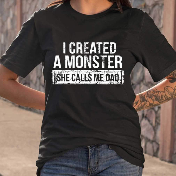 I Created A Monster She Calls Me Dad T-shirt M By AllezyShirt
