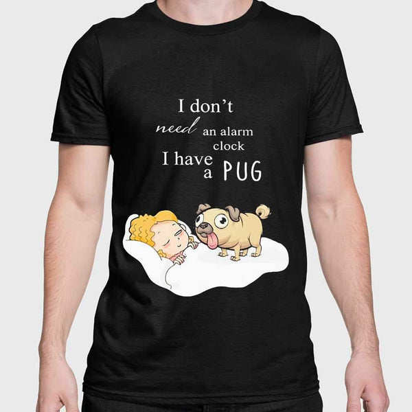 I Don't Need An Alarm Clock I Have A Pug T-shirt M By AllezyShirt