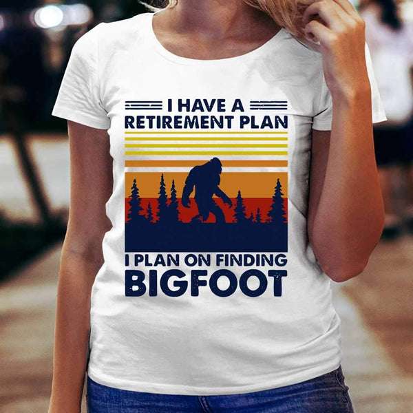 I Have A Retirement Plan I Plan On Finding Bigfood Vintage T-shirt S By AllezyShirt