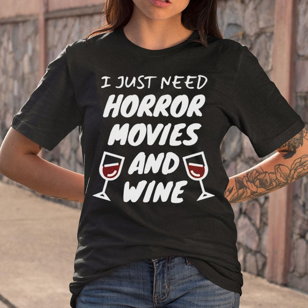 I Just Need Horror Movies And Wine T-shirt M By AllezyShirt