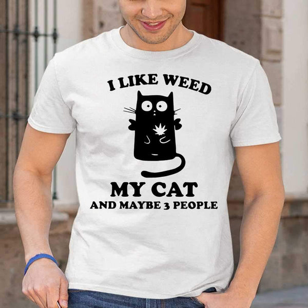 I Like Weed My Cat And Maybe 3 People T-shirt M By AllezyShirt