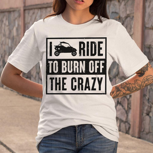 I Ride To Burn Off The Crazy T-shirt S By AllezyShirt
