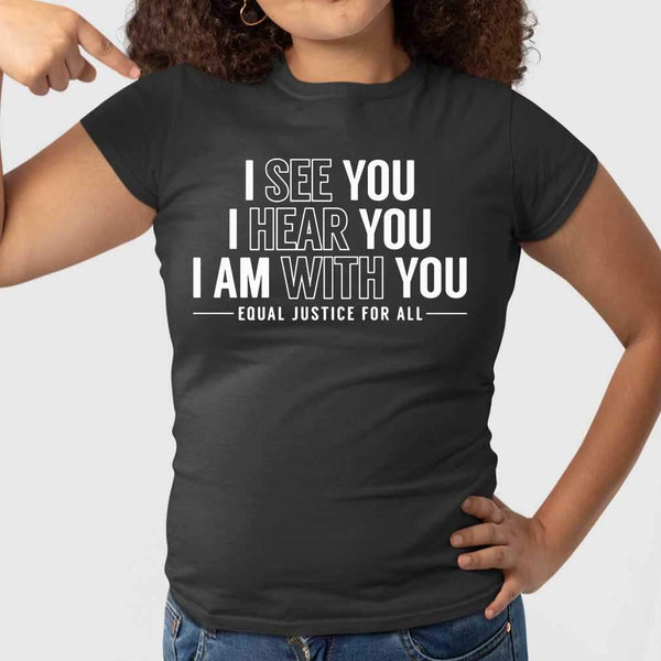 I See You I Hear You I Am With You Equal Justice For All T-shirt M By AllezyShirt
