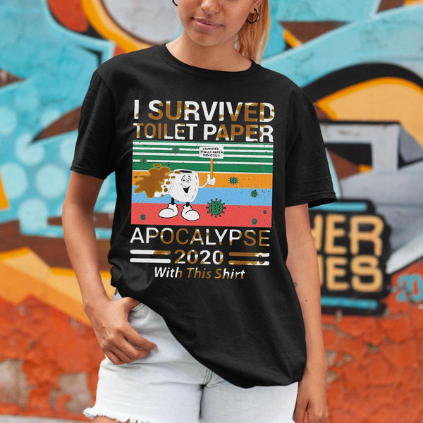 I Survived The Toilet Paper Apocalypse Of 2020 Shirt M By AllezyShirt