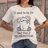 I Used To Be Fit And Then I Quarantine Bear Shirt S By AllezyShirt