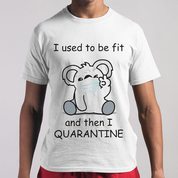 I Used To Be Fit And Then I Quarantine Bear Shirt M By AllezyShirt