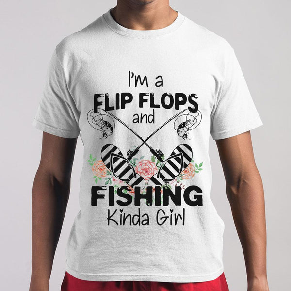 I'm A Flip Flops And Fishing Kinda Girl Shirt M By AllezyShirt