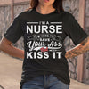 I'm A Nurse I'm Here To Save Your Ass Not Kiss It T-shirt S By AllezyShirt