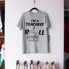 I'm A Teacher I Roll With It Shirt