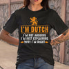I'm Dutch I'm Not Arguing S By AllezyShirt
