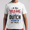 I'm Not Yelling I'm Dutch M By AllezyShirt