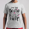 I'm The Bestie Please Send Help Shirt S By AllezyShirt