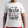 I'm The Bestie Please Send Help Shirt M By AllezyShirt