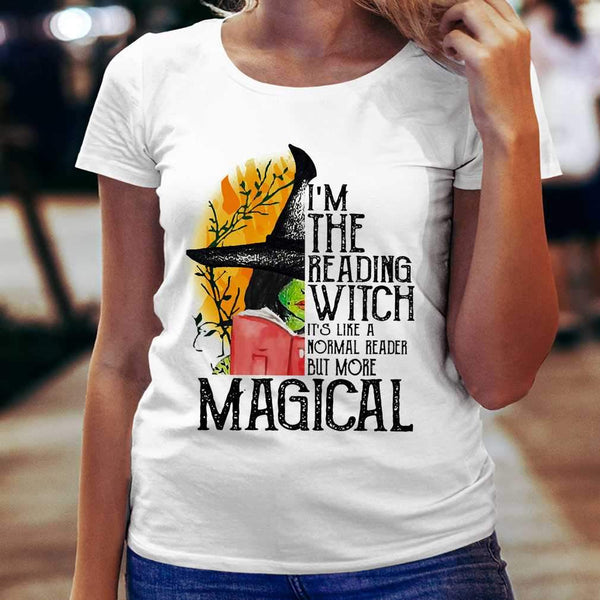 I'm The Reading Witch It's Like A Normal Reader But More Magical T-shirt S By AllezyShirt