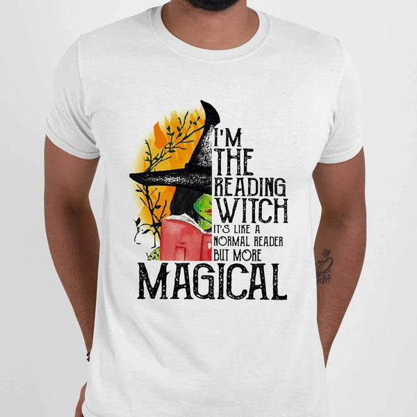 I'm The Reading Witch It's Like A Normal Reader But More Magical T-shirt M By AllezyShirt