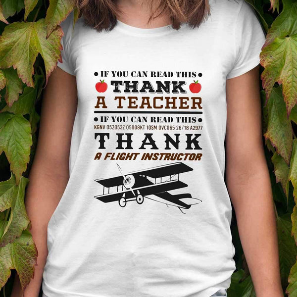 If You Can Read This Thank A  Flight Instructor T-shirt S By AllezyShirt