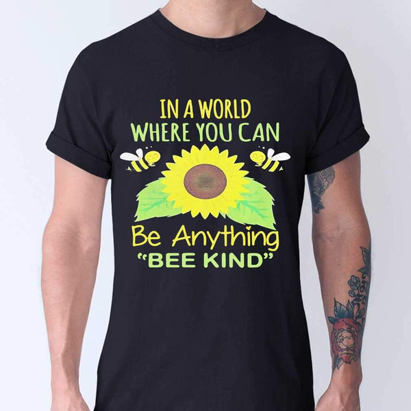 In A World Where You Can Be Anything Bee Kind Sunflower T-shirt M By AllezyShirt