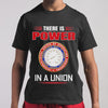 International Union Of Operating Engineers There Is Power In A Union T-shirt S By AllezyShirt
