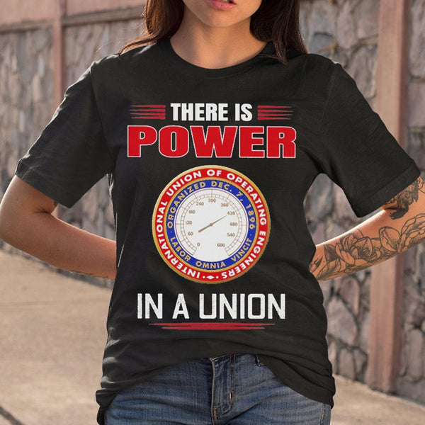 International Union Of Operating Engineers There Is Power In A Union T-shirt M By AllezyShirt