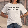 Into The Wine Not The Label T-Shirt S By AllezyShirt