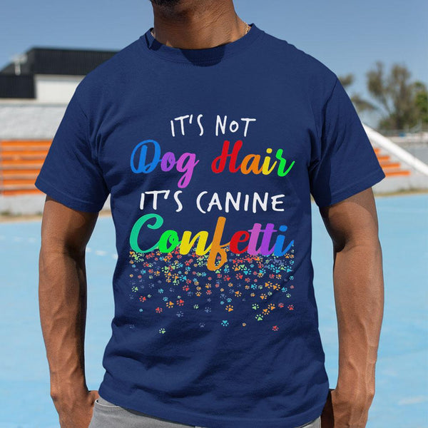 It's Not Dog Hair It's Canine Confetti 2020 Shirt M By AllezyShirt