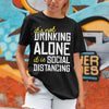 It's Not Drinking Alone It Is Social Distancing Shirt M By AllezyShirt