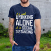 It's Not Drinking Alone It Is Social Distancing Shirt S By AllezyShirt