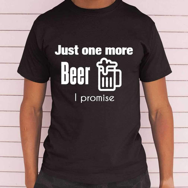 Just One More Beer I Promise Drunk T-shirt M By AllezyShirt
